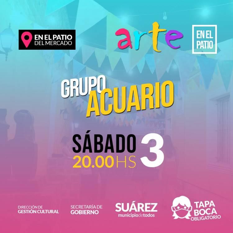Arte en el Patio: El grupo Acuario le pone ritmo al fin de semana⠀