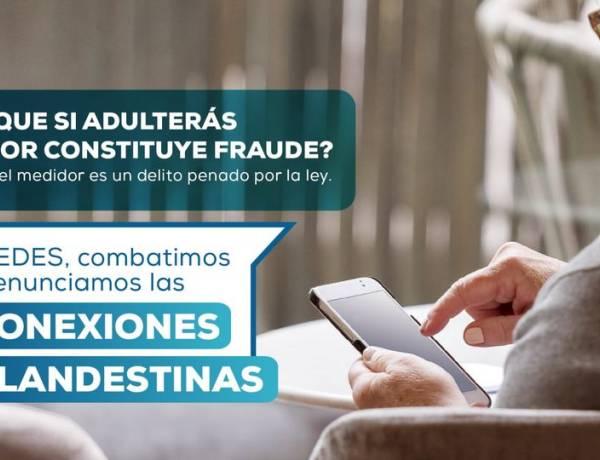 EN CASO DE OBSERVAR CONEXIONES CLANDESTINAS